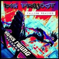 B1g Pr0j3ct Falling Remixes