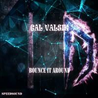 Gal Valsik Bounce It Around