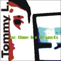 Tommy L No Time For Despots