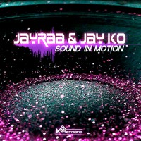 Jayraa, Jay Ko Sound In Motion