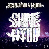 Persian Raver & T-punch Shine 4 You