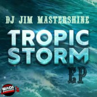 Dj Jim Mastershine Tropic Storm