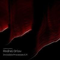 Andrei Orlov Invisible Processes E.P.