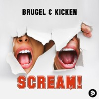 Brugel & Kicken Scream!
