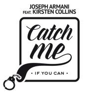 Joseph Armani Feat Kirsten Collins Catch Me If You Can