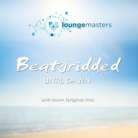 Beatgridded Until Dawn