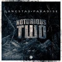 Notorious Two Gangstas Paradise