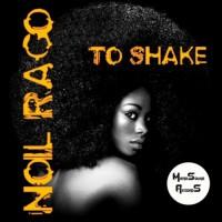 Noil Rago To Shake