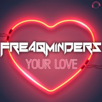 Freaqminders Your Love