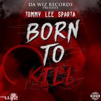 Tommy Lee Sparta Born To Kill