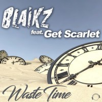 Blaikz Feat Get Scarlet Waste Time