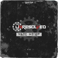 Unresolved Hate Me EP