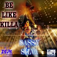 Sassy Silva Be Like Killa