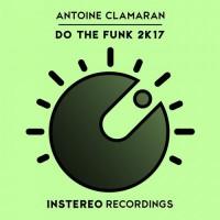 Antoine Clamaran Do The Funk 2k17