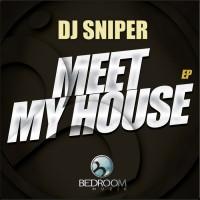 Dj Sniper Meet My House