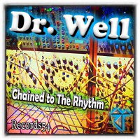 Dr Well Chained To The Rhythm
