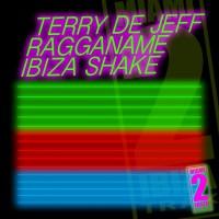 Ragganame, Terry De Jeff Ibiza Shake