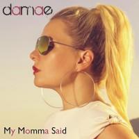 Damae My Momma Said