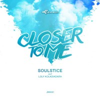 Soulstice Feat Loly Koladiadara Closer To Me