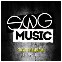 Chavo & Haaradak Dreamkilla