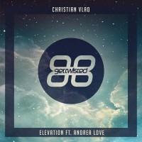 Andrea Love, Christian Vlad Elevation
