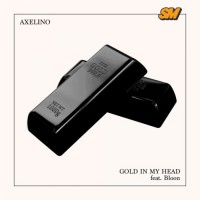 Axelino Feat Bloon Gold In My Head
