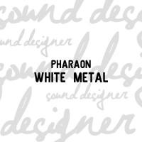 Pharaon White Metal