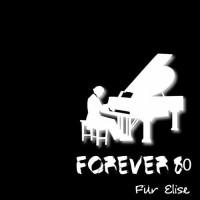 Forever 80 Fur Elise