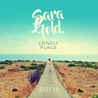 Sara Gold Feat Sofia Lonely Place
