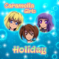 Caramella Girls Holiday