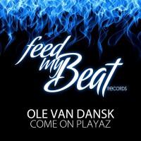 Ole Van Dansk Come On Playaz