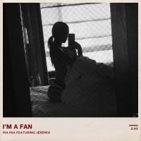 Pia Mia Feat Jeremih I\'m A Fan