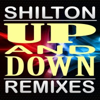 Shilton Up And Down the remixes