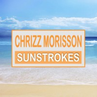 Chrizz Morisson Sunstrokes