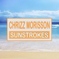 Chrizz Morisson Sunstrokes