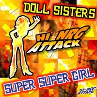Doll Sisters Super Super Girl