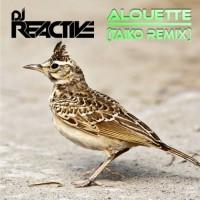 Dj Reactive Alouette