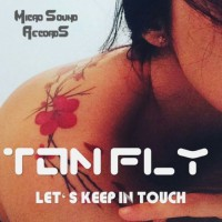Ton Fly Let\'s Keep In Touch