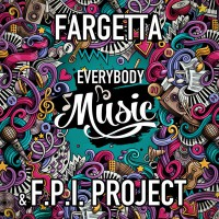 Fargetta & FPI Project Everybody Music