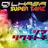 Dj Lhasa Super Tanz