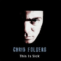 Chris Folgers This Is Sick