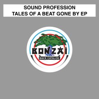 Sound Profession Tales Of A Beat Gone By EP