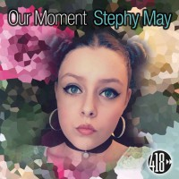 Stephy May Our Moment