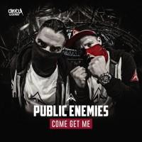 Public Enemies Come Get Me