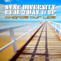 Sync Diversity  Real 2 Day Feat. B.P. Change Our Life