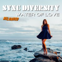Sync Diversity Water Of Love (Reloaded)