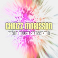 Chrizz Morisson Piano House Sensation