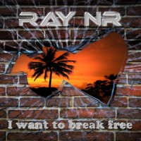 Ray Nr I Want To Break Free