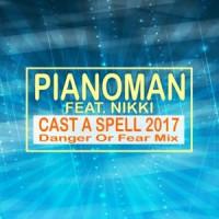 Pianoman Feat. Nikki Cast A Spell 2017
