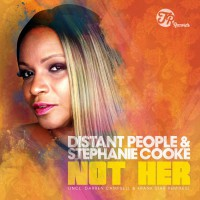 Distant People & Stephanie Cooke I\'m Not Her